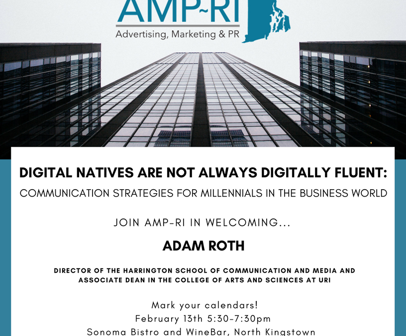 "February 13, 2018: ""Digital Natives Are Not Always Digitally Fluent: Communication Strategies for Millennials in the Business World"""
