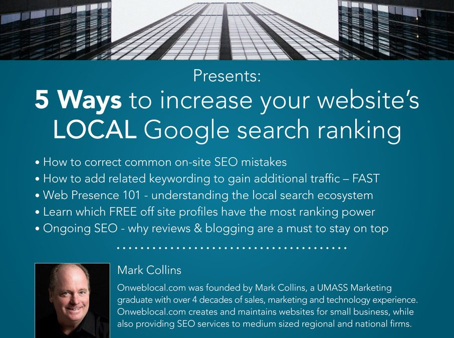 April 3, 2018: 5 Ways to Increase Your Websites Local Google Search Ranking