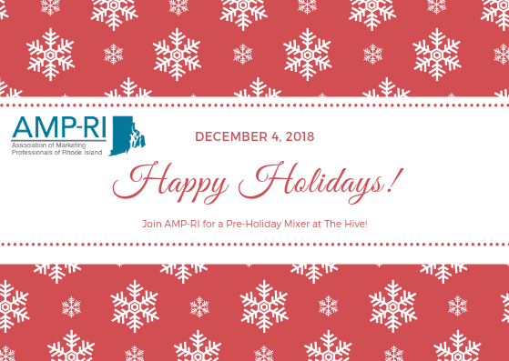 December 4, 2018: The 2018 Pre-Holiday Mixer with AMP-RI